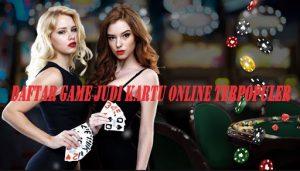 Daftar Game Judi Kartu Online Terpopuler