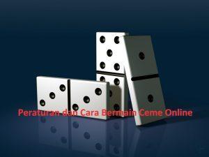 Peraturan dan Cara Bermain Ceme Online