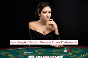 bermain poker seperti profesional